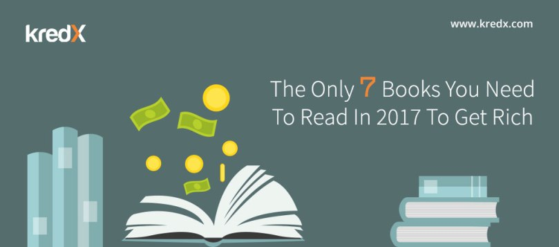 The Only 7 Books You Need to Read in 2017 to Get Rich