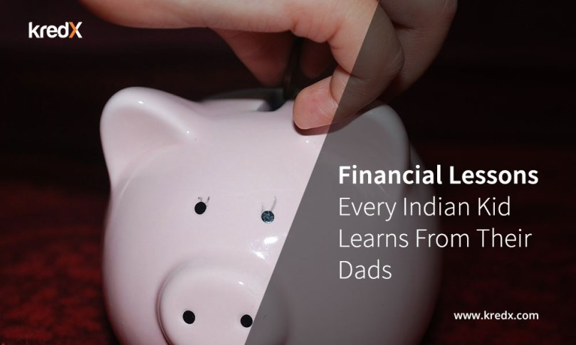 Financial Lessons Every Indian Kid Learns From Their Dads